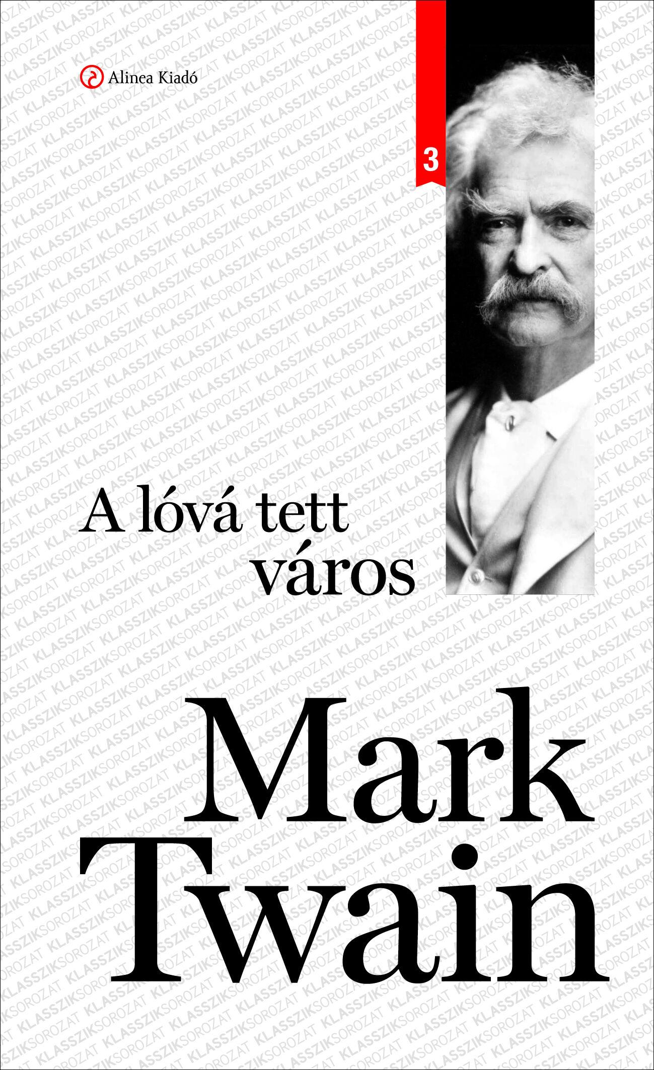 Mark Twain | A lóvá tett város