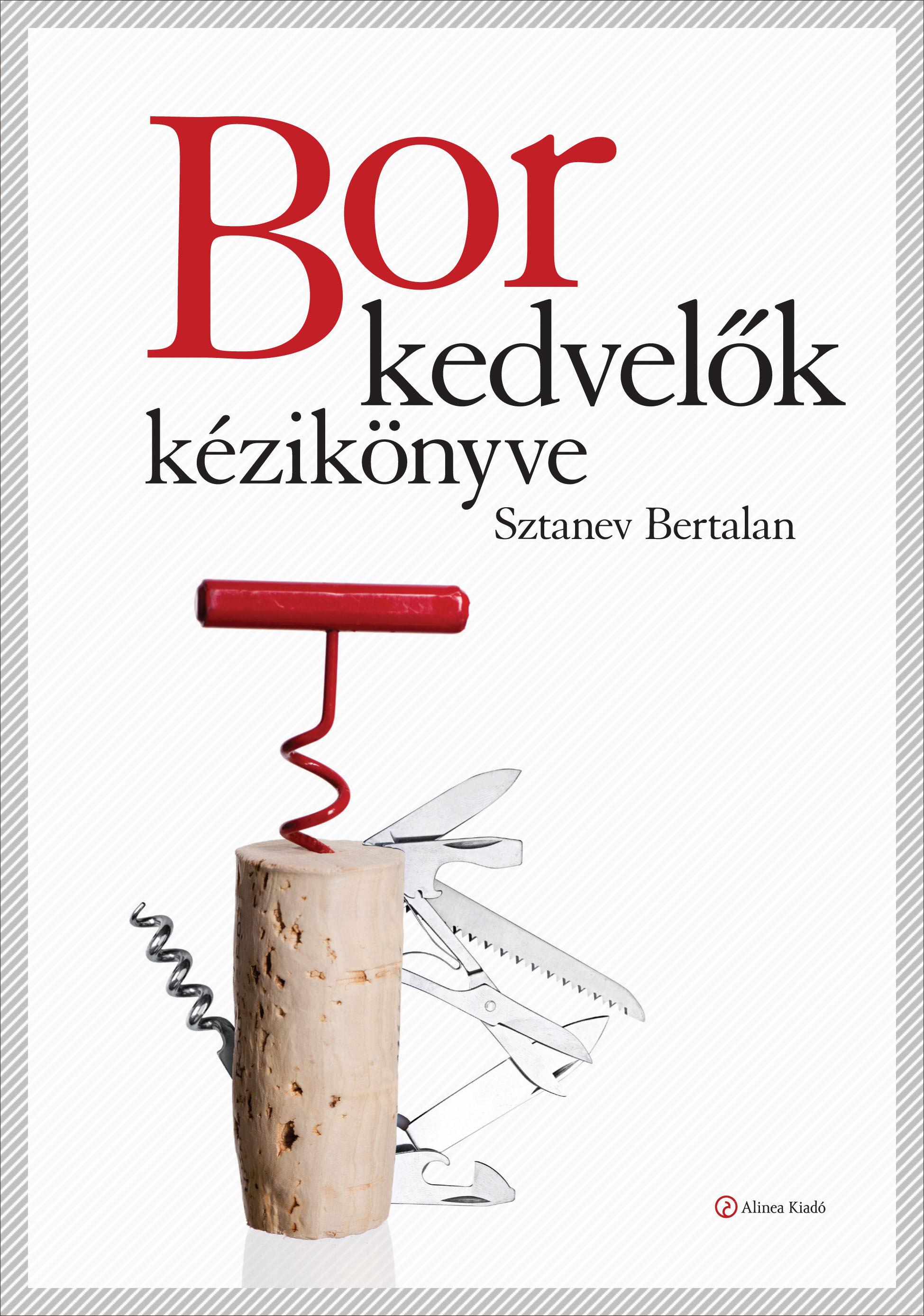borkedvelők könyv, borkedvelők kézikönyve, magyar borok, borvidékek könyv