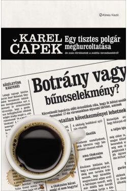 Karel Čapek Egy tisztes polgár meghurcoltatása