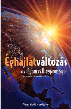 Éghajlatváltozás a világban és Magyarországon