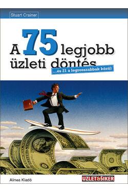 A 75 legjobb üzleti döntés