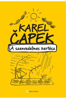 Karel Čapek: A szenvedelmes kertész