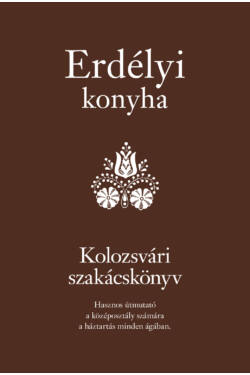Erdélyi konyha – Kolozsvári szakácskönyv