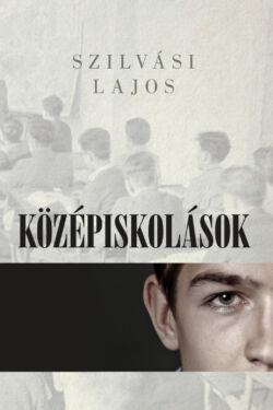 Szilvási Lajos: Középiskolások