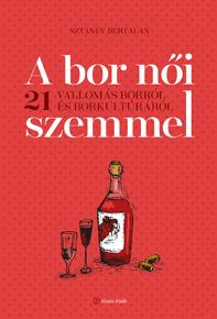 bor, borkultúra, nők és bor, könyv nőknek a borról